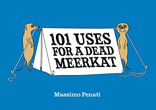 9780752227924: 101 Uses for a Dead Meerkat