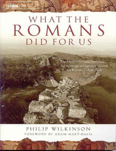 9780752261720: What the Romans Did for Us