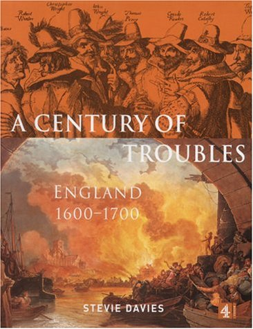 A Century of Troubles, 1600-1700: Davies, Stevie - UNREAD FIRST PRINTING
