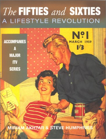 9780752261911: The Fifties and Sixties: A Lifestyle Revolution