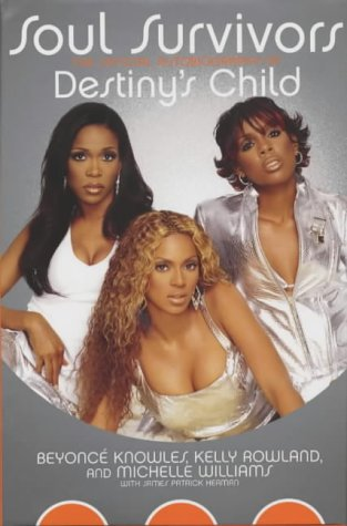 9780752261935: Soul Survivors : The Official Autobiography of Destiny's Child