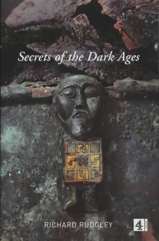 Barbarians: Secrets of the Dark Ages: Rudgley, Richard