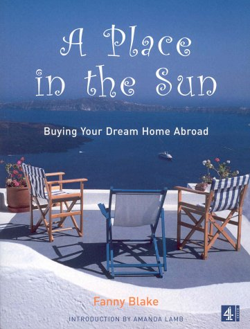 9780752262055: A Place in the Sun: Buying Your Dream Home Abroad