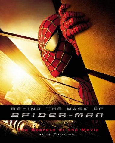 Behind the Mask of Spider-man: The Secrets of the Movies