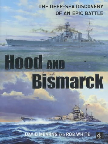 9780752265131: Hood' and 'Bismarck : The Deep-Sea Discovery of an Epic Battle