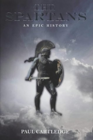 9780752265230: The Spartans: An Epic History (HB)