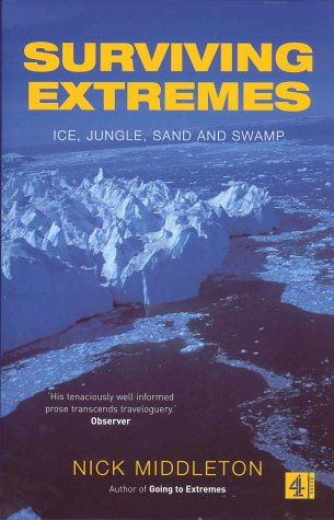 9780752265247: Surviving Extremes: Ice, Jungle, Sand and Swamp