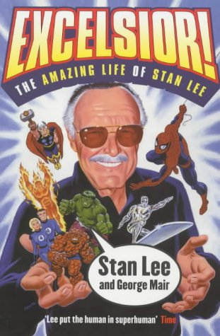 9780752265322: Excelsior!: The Amazing Life of Stan Lee - The Creator of X-Men, Spider-Man, Incredible Hulk, Silver Surfer and the Fantastic Four
