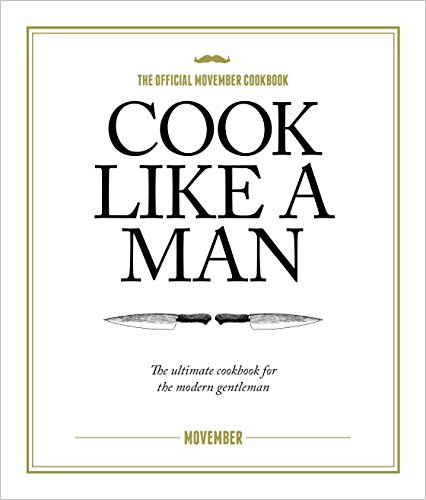 Cook Like A Man: Movember