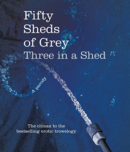 9780752265568: Fifty Sheds of Grey: Three in a Shed