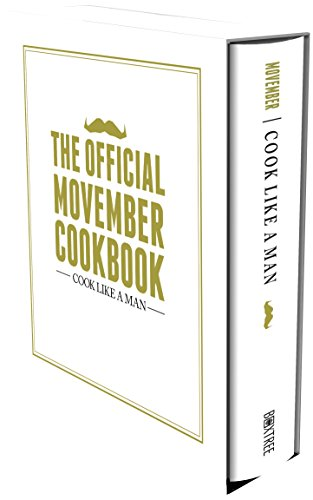 9780752265698: Cook Like a Man: The Ultimate Cookbook for the Modern Gentleman : The Official Movember Cookbook