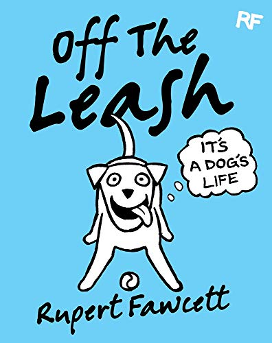 9780752265742: Off the Leash: It's a Dog's Life
