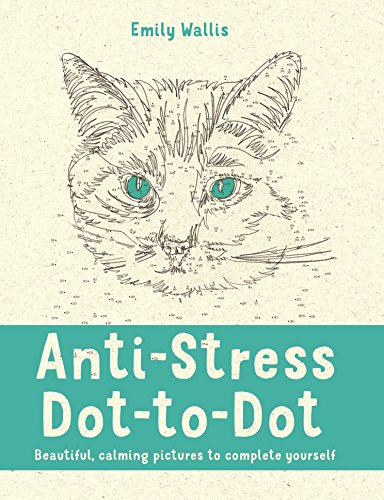 9780752265865: Anti-Stress Dot-to-Dot: Beautiful, Calming Pictures to Complete Yourself