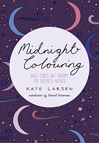 Midnight Colouring: Anti-Stress Art Therapy for Sleepless: Larsen, Kate
