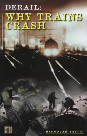 9780752271651: Derail:Why Trains Crash