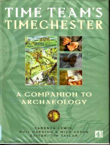 Time Team's timechester: A family guide to archaeology (9780752272184) by Carenza Lewis