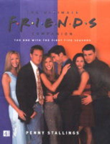 "9780752272313: The Ultimate ""Friends"" Companion"
