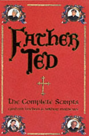 9780752272351: Father Ted: The Complete Scripts