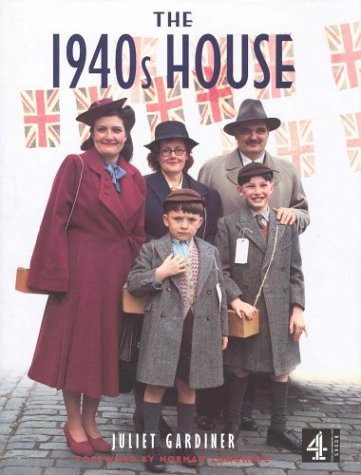 The 1940's House: Gardiner, Juliet, Longmate,