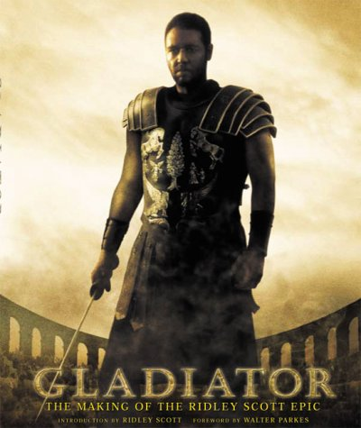 9780752272641: Gladiator The making of The Ridley Scott Epic
