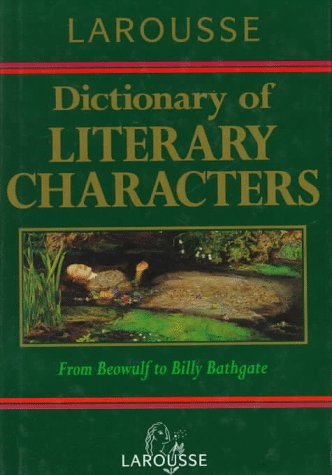 9780752300016: Larousse Dictionary of Literary Characters