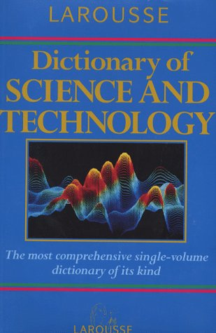 9780752300115: Larousse Dictionary of Science and Technology