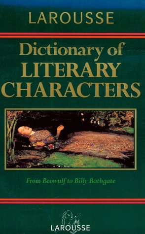 9780752300375: Larousse Dictionary of Literary Characters