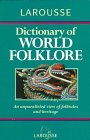 Larousse Dictionary of World Folklore (9780752300436) by Alison Jones