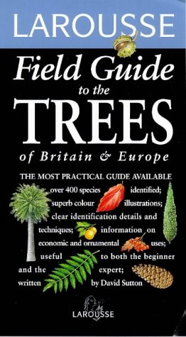 9780752300535: Larousse Field Guide to the Trees of Britain and Europe (Larousse Field Guides)