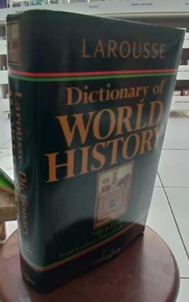 Larousse Dictionary of World History: Lenman, Bruce P.