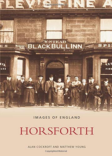 Horsforth (Archive Photographs) (9780752401300) by Bishop Matthew Young