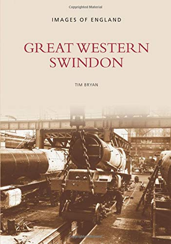 9780752401539: Great Western Swindon (Images of England)