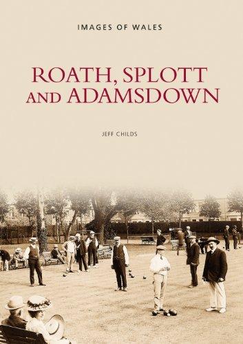 Roath, Splott and Adamsdown (Archive Photographs): Roath Local History Society