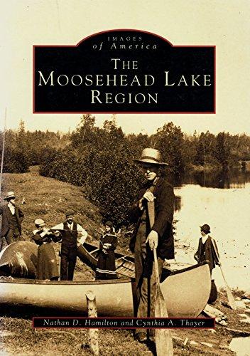 9780752402246: Moosehead Lake Region (Images of America)