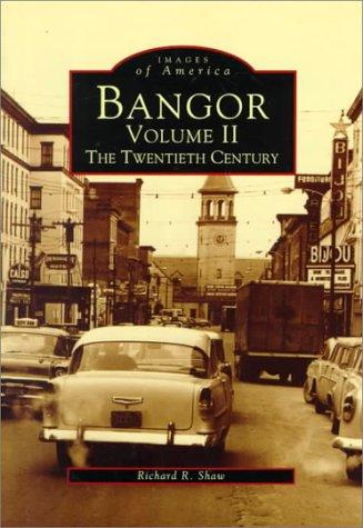 9780752402444: Bangor, ME Volume II: The Twentieth Century
