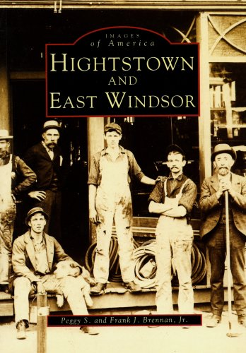 Hightstown & East Windsor, NJ (Images of America Series Mid-Atlantic): Brennan, Peggy; Brennan,...
