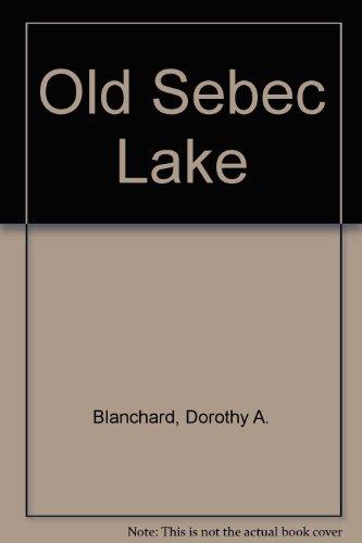9780752402734: Old Sebec Lake (Images of America)