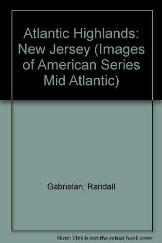 9780752402789: Atlantic Highlands: New Jersey (Images of American Series Mid Atlantic)