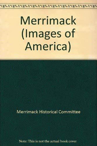 Merrimack (New Hampshire): Images of America: Merrimack Historic Committee