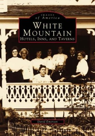 9780752402895: White Mountains, NH: Hotels, Inns, & Taverns (Images of America (Arcadia Publishing))