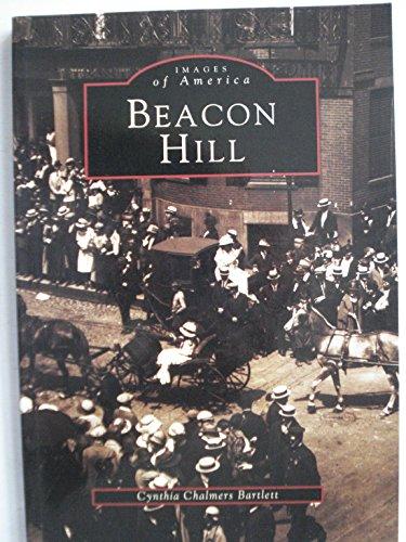 9780752402963: Beacon Hill Boston, Massachusetts (Images of America)