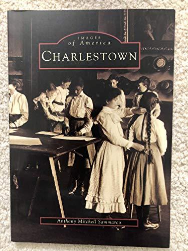 9780752404134: Charlestown, Massachusetts (Images of America