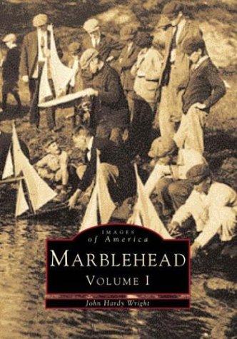 Marblehead, Massachusetts (Images of America (Arcadia Publishing)): John Hardy Wright