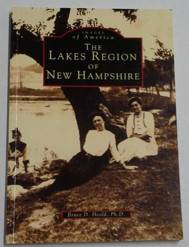 The Lakes Region of NH (Images of: Bruce D. Heald