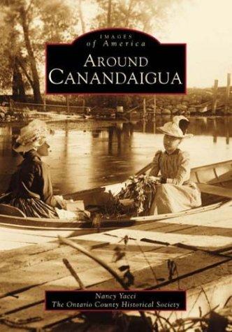 9780752404646: Around Canandaigua (Images of America)