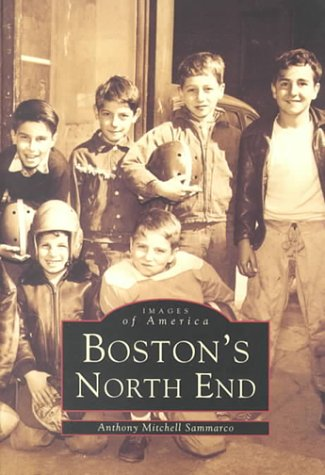 9780752405124: Boston's North End (Images of America (Arcadia Publishing))