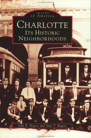 Charlotte : Its Historic Neighborhoods: Amy T. Rogers