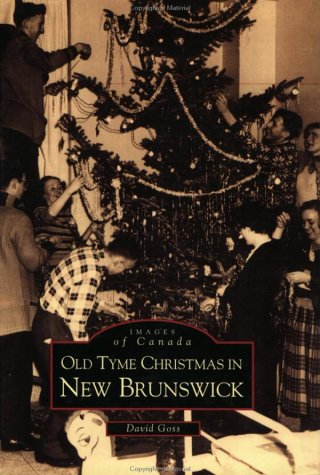 9780752405230: Old Tyme Christmas in New Brunswick (Images of Canada)
