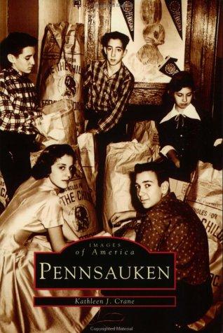 Pennsauken (Images of America (Arcadia Publishing)): Kathleen T. Crame