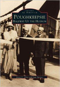 Poughkeepsie: Halfway Up The Hudson (NY) (Images of America): Ghee, Joyce C.; Spence, Joan